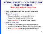 responsibility accounting for profit centers direct and indirect fixed costs