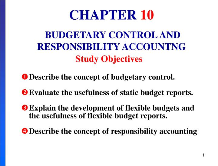 PPT - CHAPTER 10 BUDGETARY CONTROL AND RESPONSIBILITY ACCOUNTNG