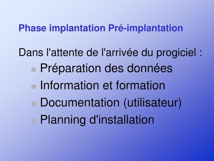 Phase implantation Pré-implantation