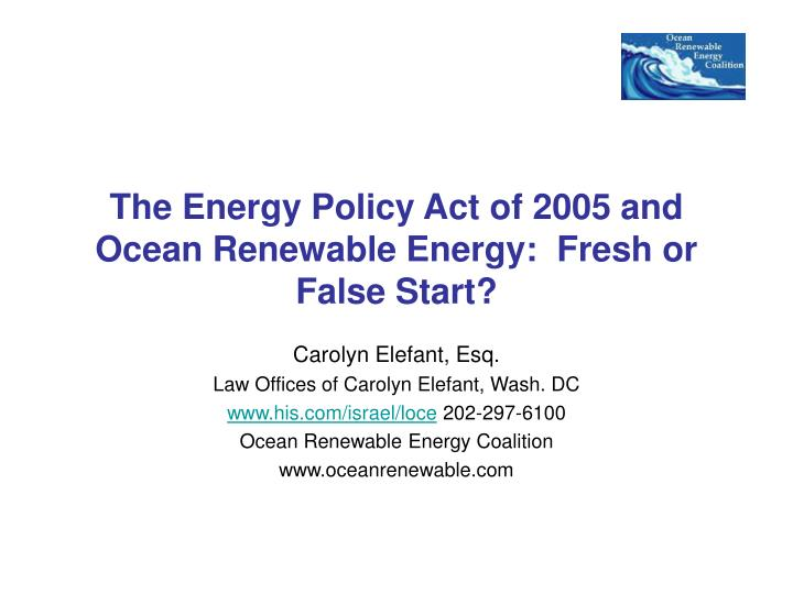 the energy policy act of 2005 and ocean renewable energy fresh or false start n.
