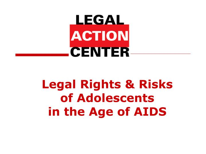 legal rights risks of adolescents in the age of aids n.
