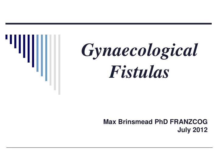 gynaecological fistulas n.