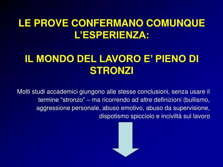 LE PROVE CONFERMANO COMUNQUE L'ESPERIENZA: