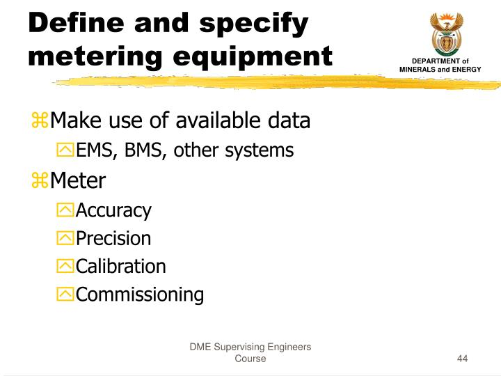 Define and specify metering equipment