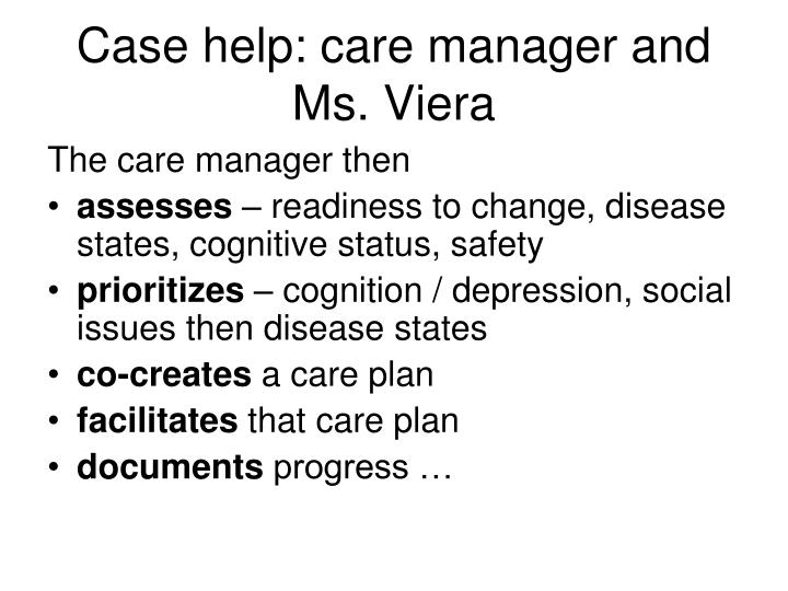 Case help: care manager and Ms. Viera