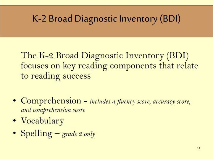 K-2 Broad Diagnostic Inventory (BDI)