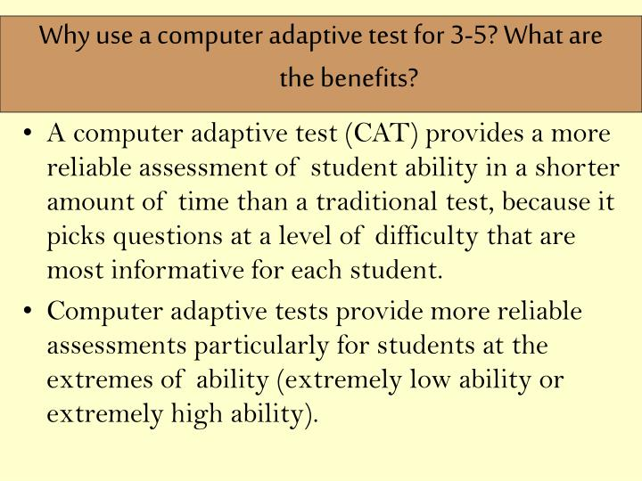 Why use a computer adaptive test for 3-5? What are the benefits?
