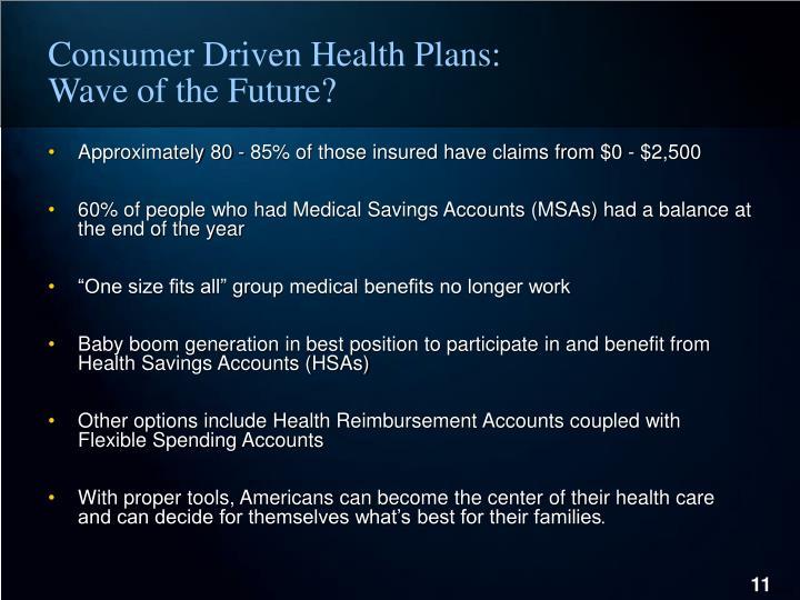 Consumer Driven Health Plans:
