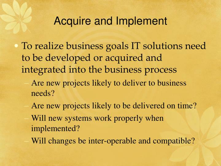 Acquire and Implement