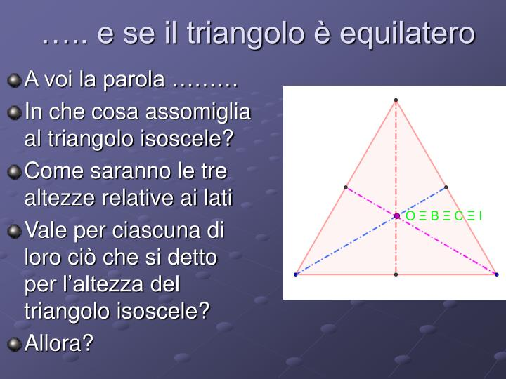 ….. e se il triangolo è equilatero