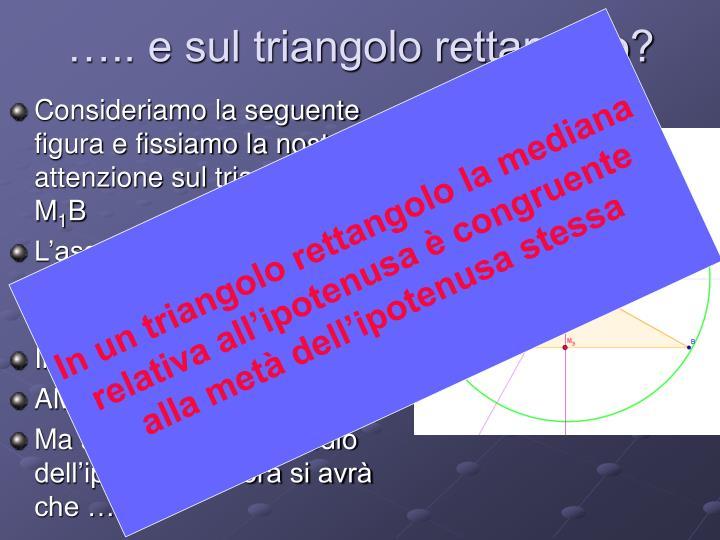 ….. e sul triangolo rettangolo?