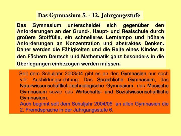 Das Gymnasium 5. - 12. Jahrgangsstufe