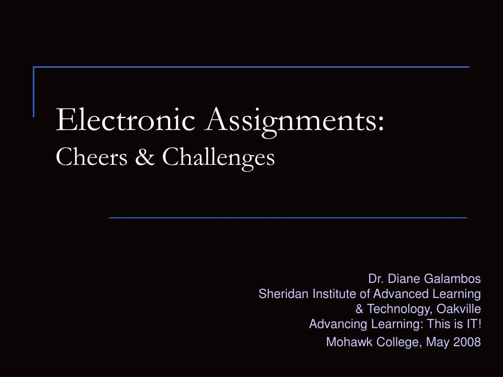 electronic assignments cheers challenges