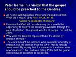 peter learns in a vision that the gospel should be preached to the gentiles