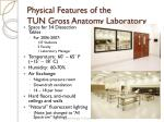 physical features of the tun gross anatomy laboratory