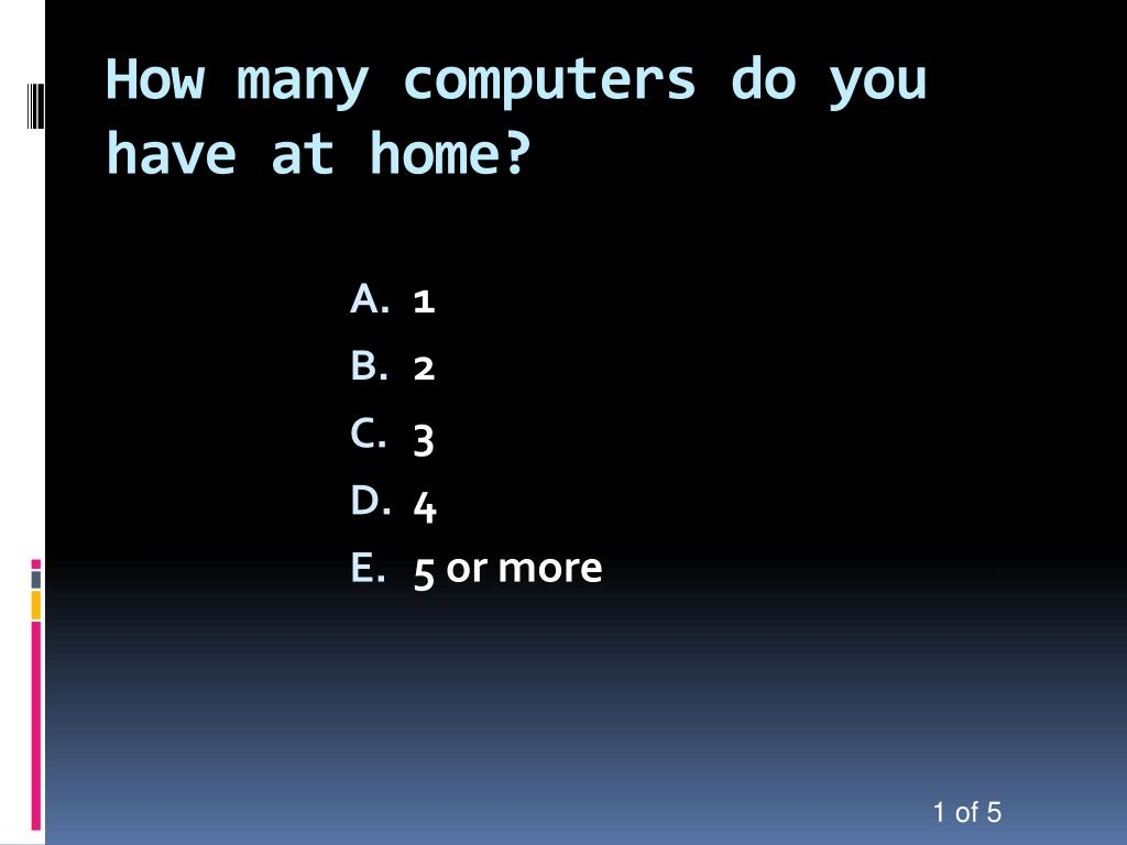 How many computers do you have at home?