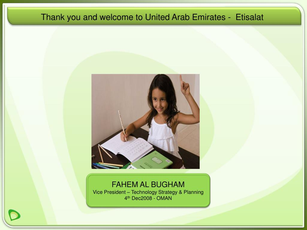 Thank you and welcome to United Arab Emirates -  Etisalat