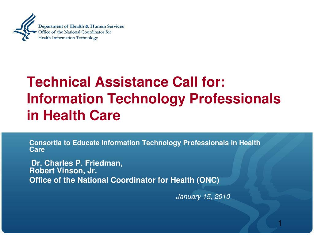 Technical Assistance Call for: Information Technology Professionals in Health Care