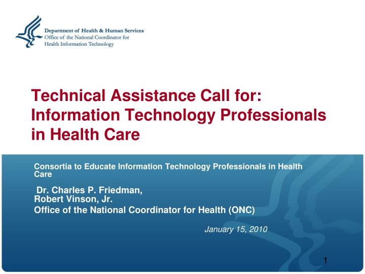 Technical assistance call for information technology professionals in health care