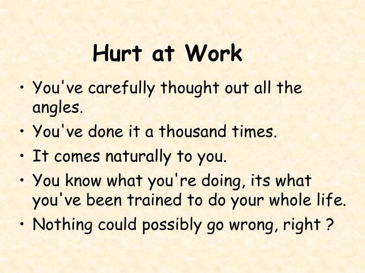 Hurt at Work