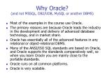 why oracle and not mssql db2 udb mysql or another dbms