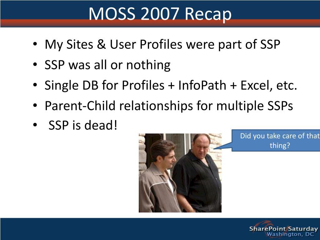 MOSS 2007 Recap