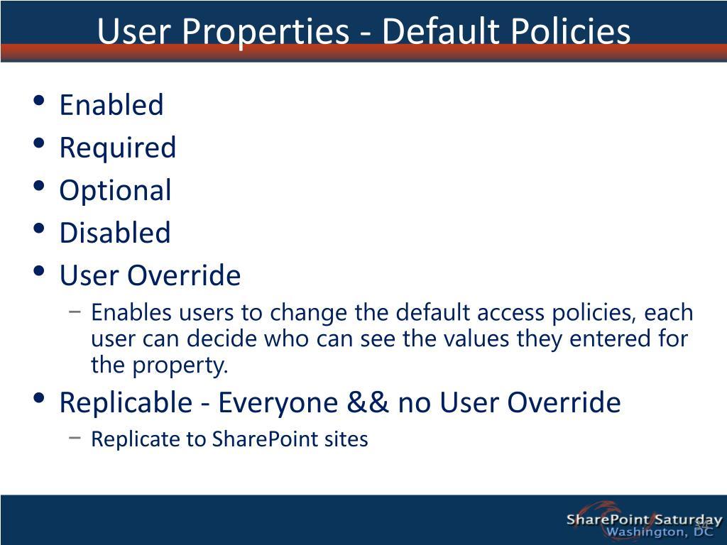 User Properties - Default Policies