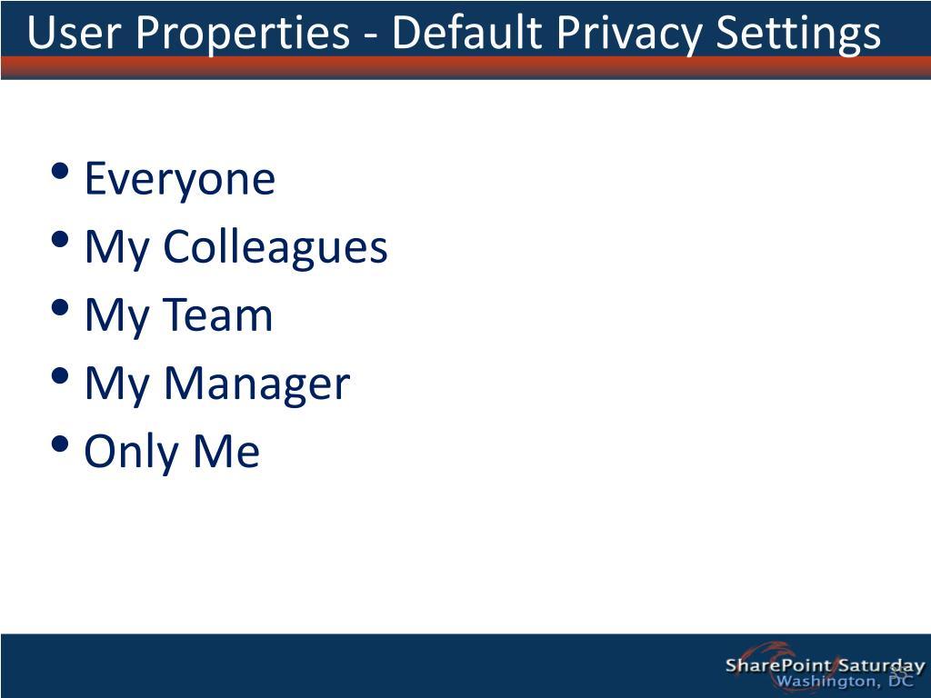 User Properties - Default Privacy Settings