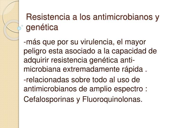 Resistencia a los antimicrobianos y genética