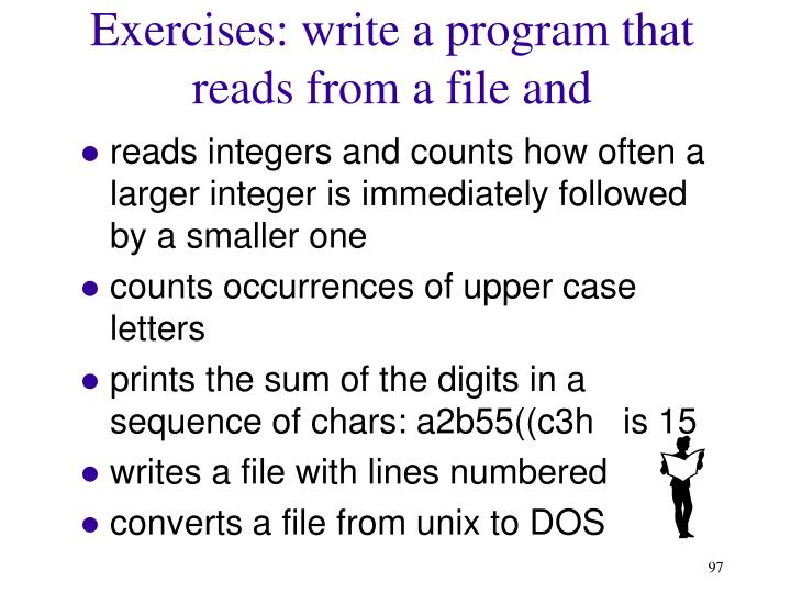 Exercises: write a program that reads from a file and