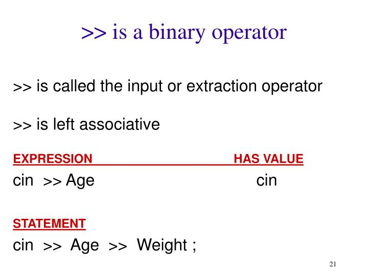 >> is a binary operator