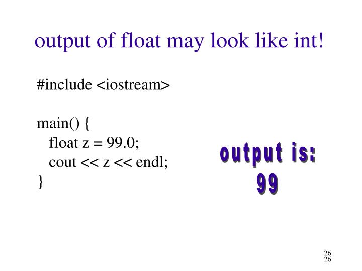 output of float may look like int!