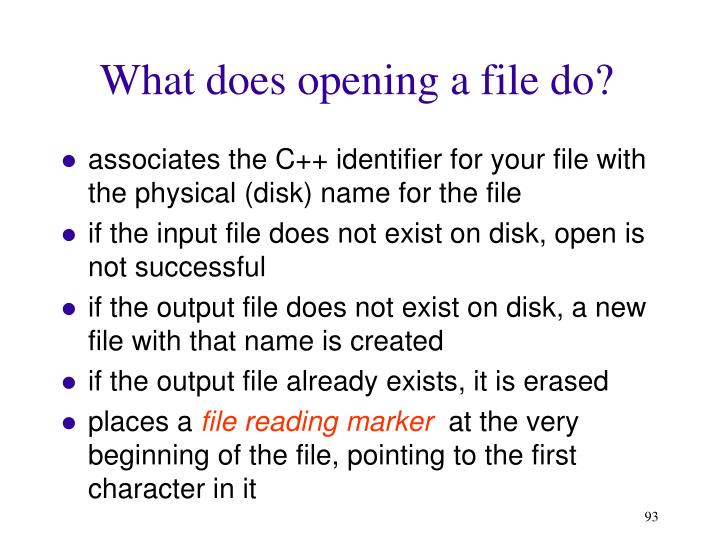 What does opening a file do?