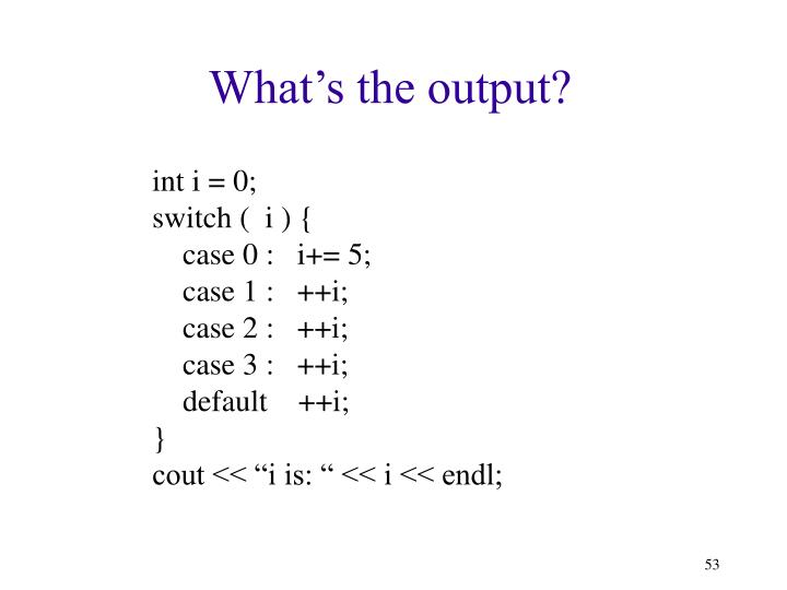 What's the output?