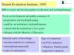 danish evaluation institute 1 1999