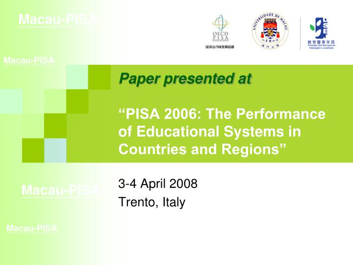 Paper presented at pisa 2006 the performance of educational systems in countries and regions