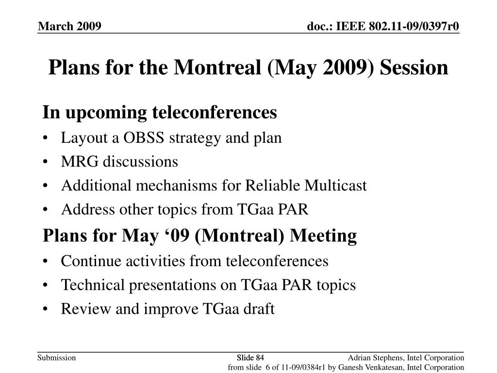 Plans for the Montreal (May 2009) Session