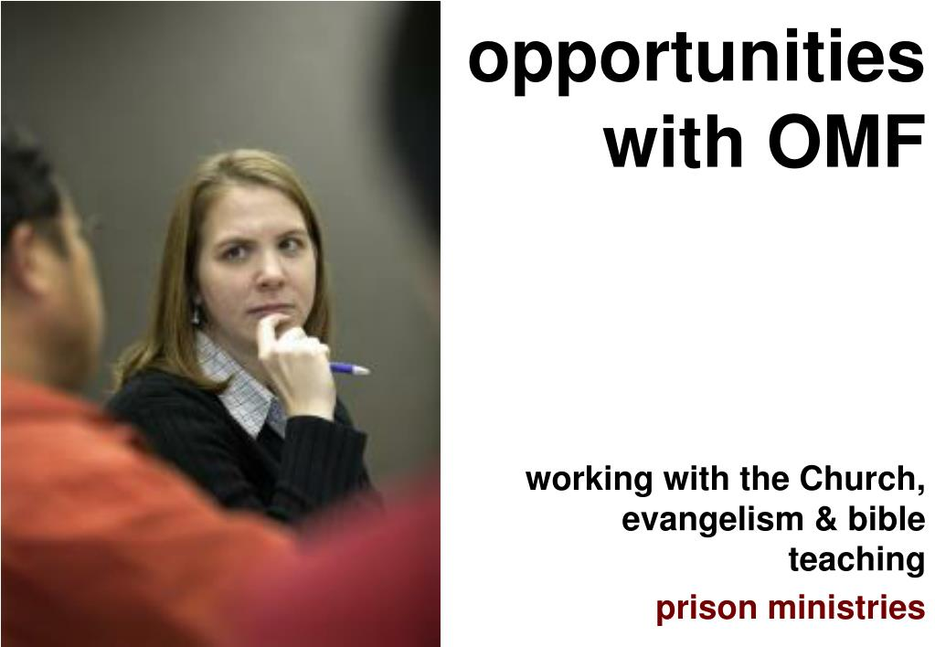 opportunities with OMF