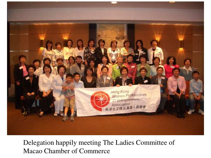 Delegation happily meeting The Ladies Committee of Macao Chamber of Commerce