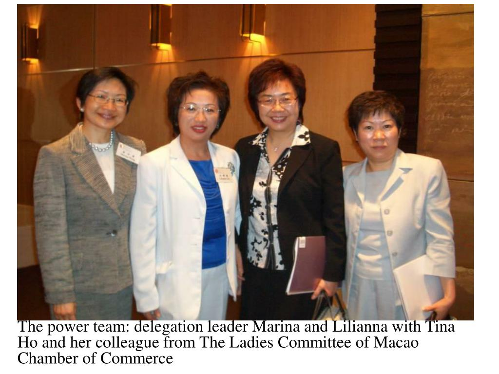 The power team: delegation leader Marina and Lilianna with Tina Ho and her colleague from The Ladies Committee of Macao Chamber of Commerce