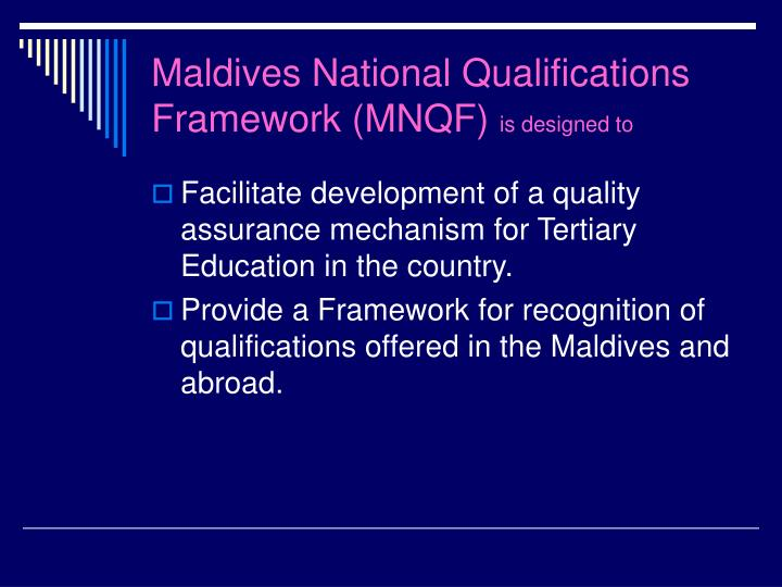 Maldives national qualifications framework mnqf is designed to
