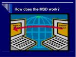 how does the msd work8