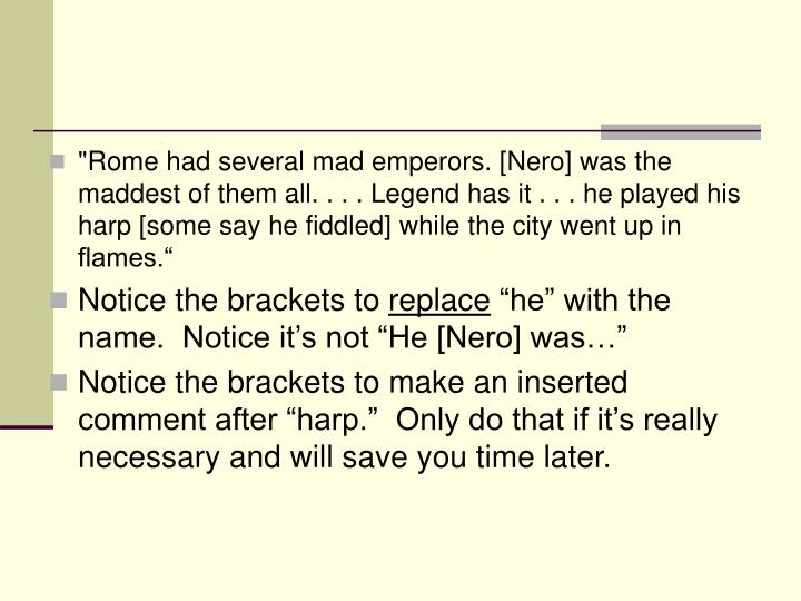 """""""Rome had several mad emperors. [Nero] was the maddest of them all. . . . Legend has it . . . he played his harp [some say he fiddled] while the city went up in flames."""""""