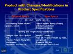 product with changes modifications in product specifications