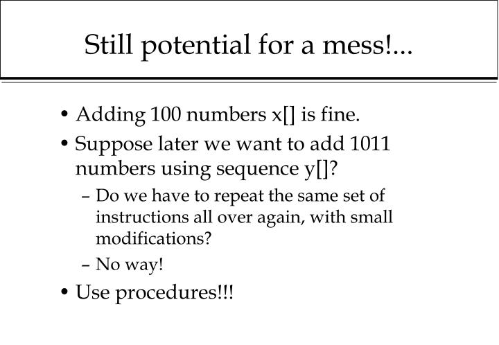 Still potential for a mess!...