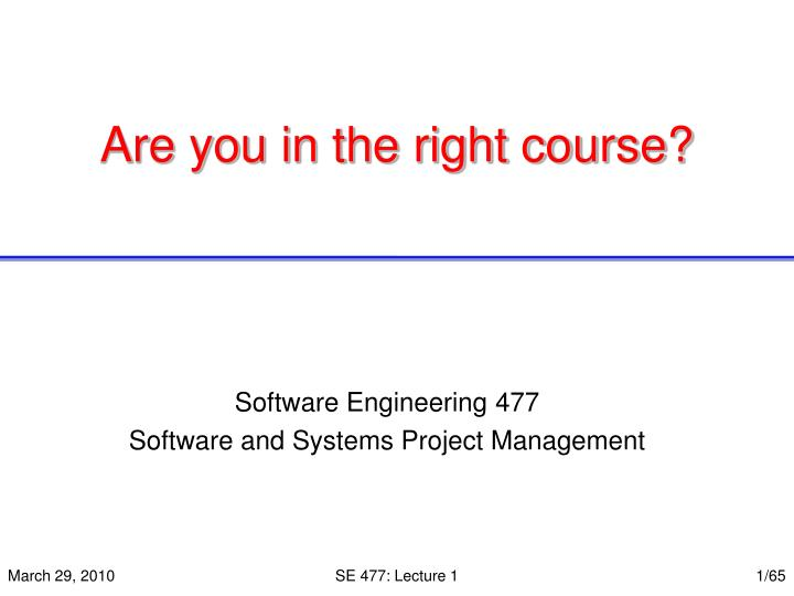 are you in the right course n.