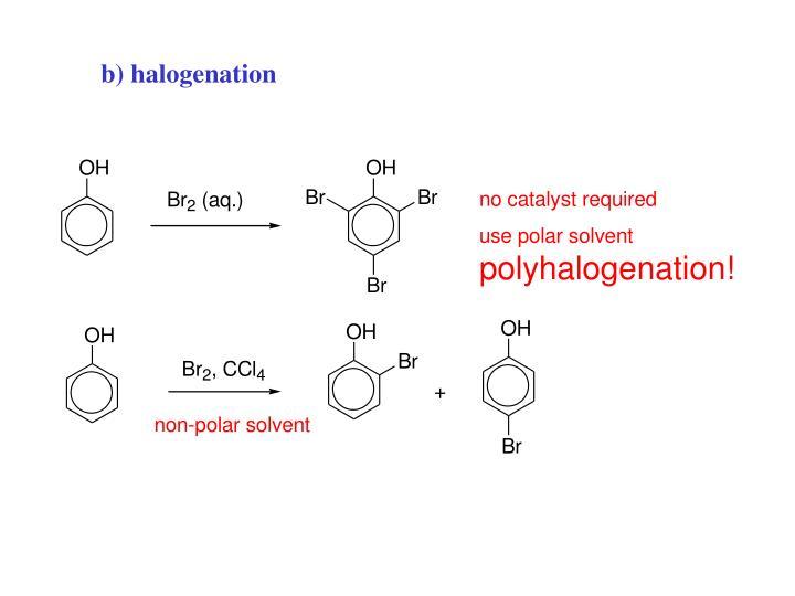 b) halogenation