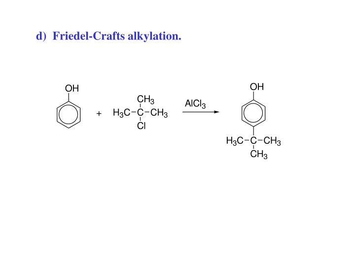 d)  Friedel-Crafts alkylation.
