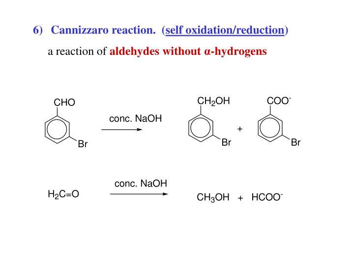 Cannizzaro reaction.  (
