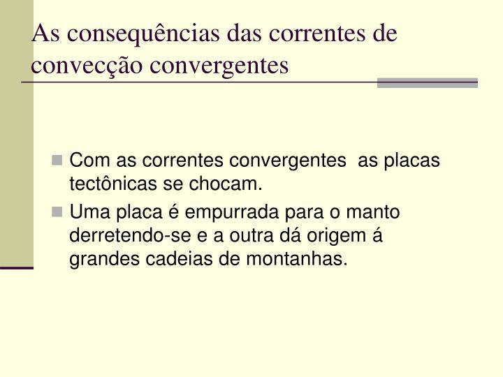 As consequências das correntes de convecção convergentes